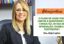 A Advogada Alda Castro, fala hoje no Dicas Jurídicas sobre plano de Saúde